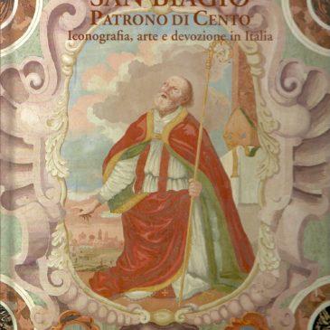 San Biagio, Patrono di Cento – Iconografia, arte e devozione in Italia