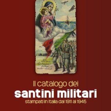 Il Catalogo dei santini militari stampati in Italia dal 1911 al 1945